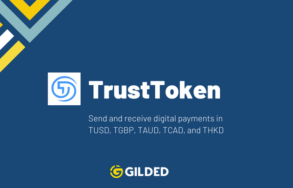 Gilded and TrustToken Enable Stablecoin Payments in 5 National Currencies