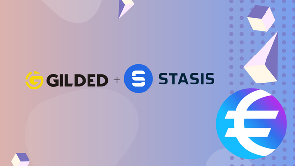 STASIS and Gilded Enable B2B Payments with Euro-backed Stablecoin