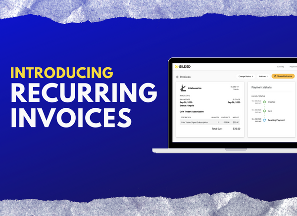 Gilded Automates Crypto Billing With Recurring Invoices